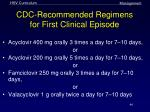 cdc recommended regimens for first clinical episode
