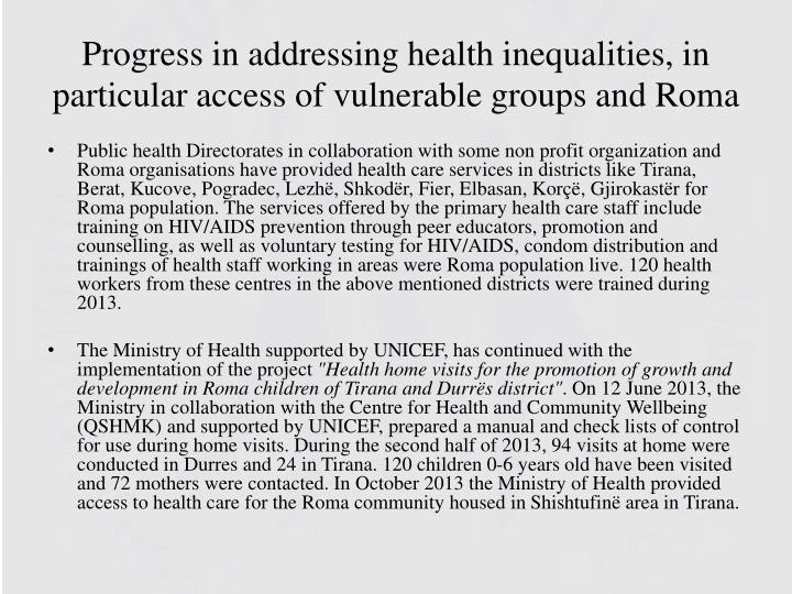 Progress in addressing health inequalities, in particular access of vulnerable groups