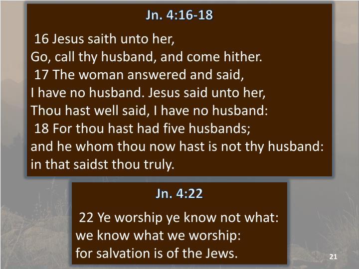 Jn. 4:16-18