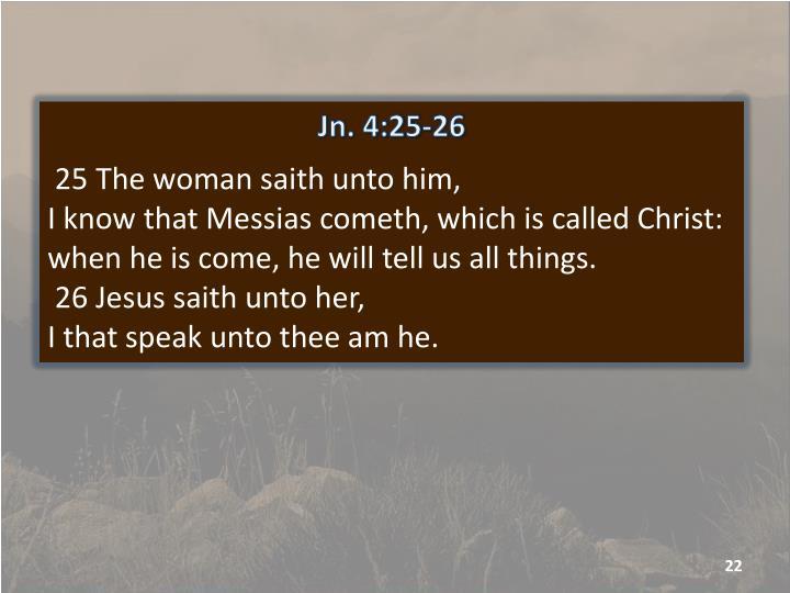 Jn. 4:25-26