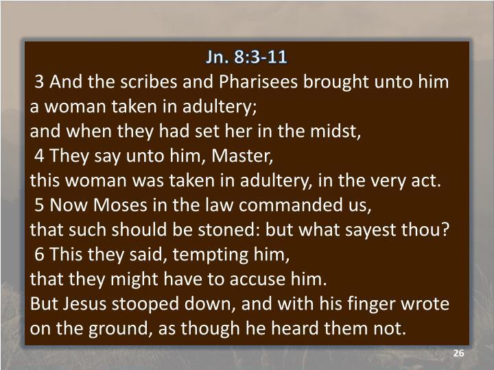 Jn. 8:3-11