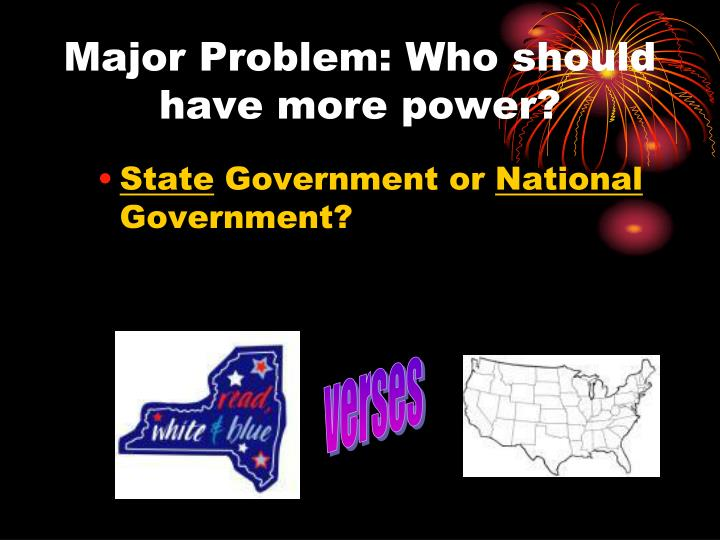 Major problem who should have more power
