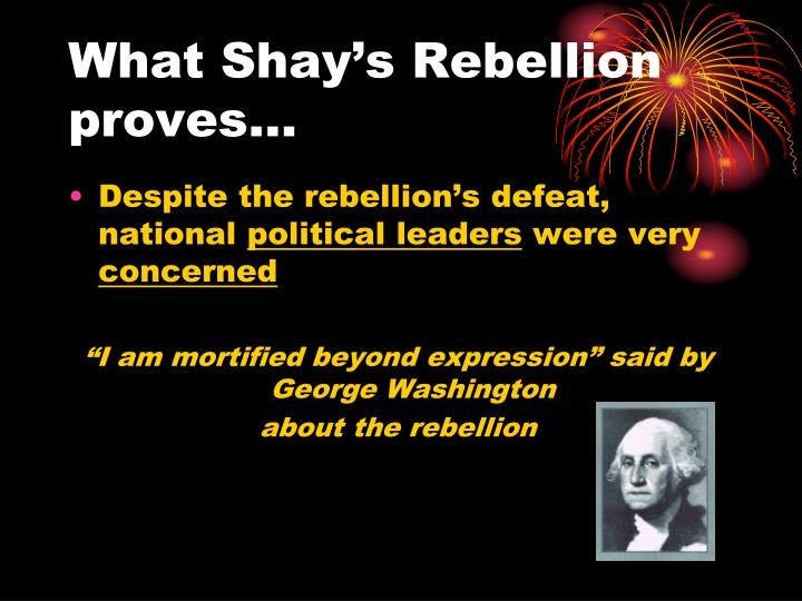 What Shay's Rebellion proves…