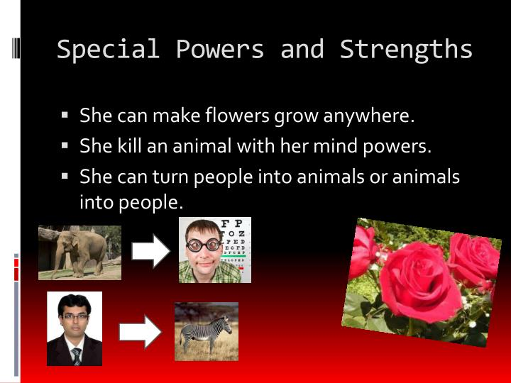 Special Powers and Strengths