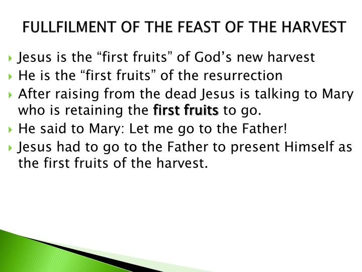 FULLFILMENT OF THE FEAST OF THE HARVEST