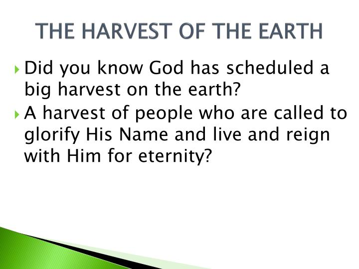 THE HARVEST OF THE EARTH