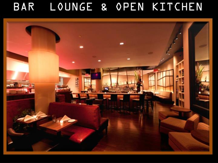 BAR  LOUNGE & OPEN KITCHEN