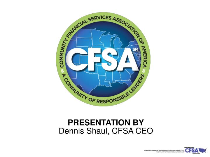 Presentation by dennis shaul cfsa ceo