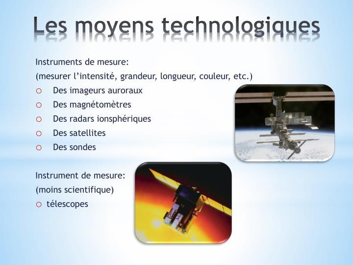 Les moyens technologiques