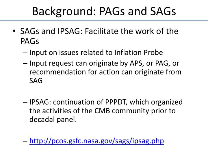 Background: PAGs and SAGs
