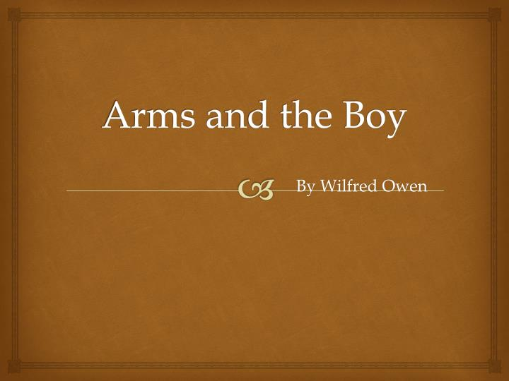 Arms a nd the boy