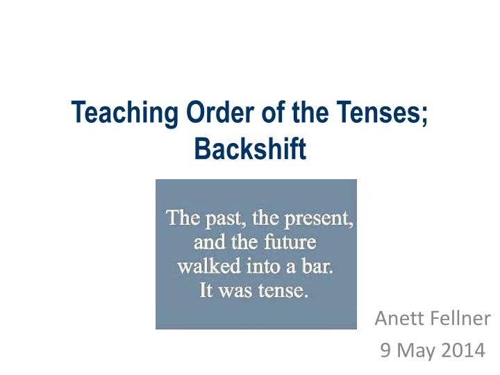 Teaching order of the tenses backshift