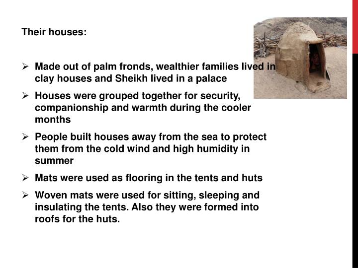 Their houses: