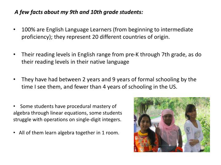A few facts about my 9th and 10th grade students: