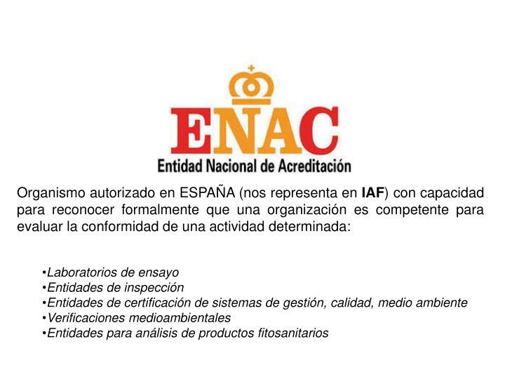 Organismo autorizado en ESPAÑA (nos representa en