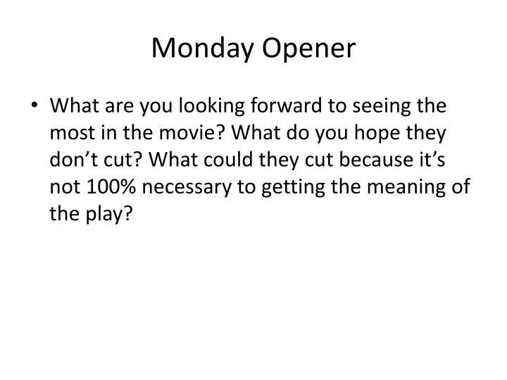 Monday Opener
