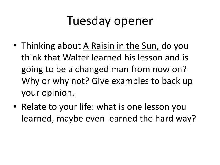Tuesday opener