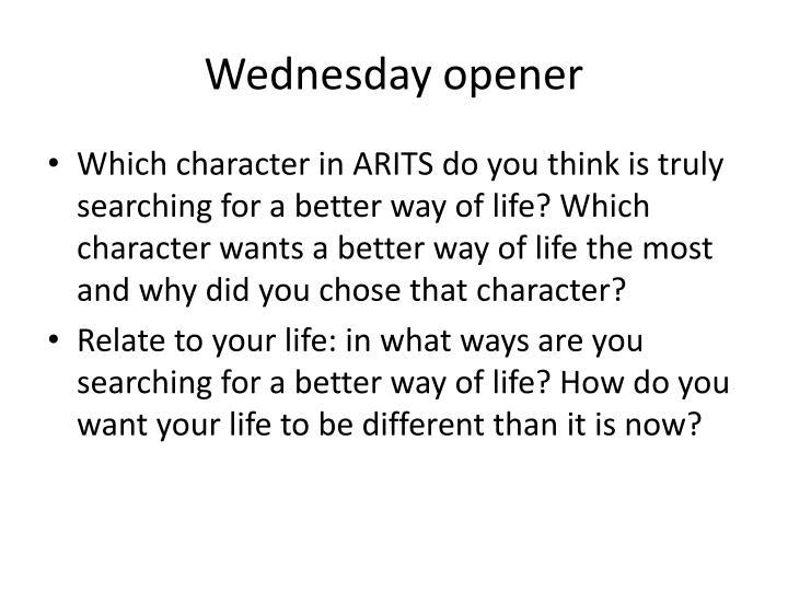 Wednesday opener