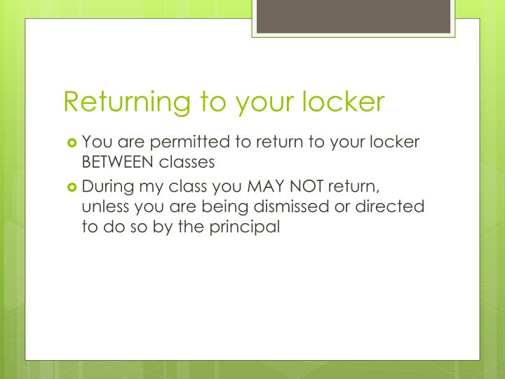 Returning to your locker