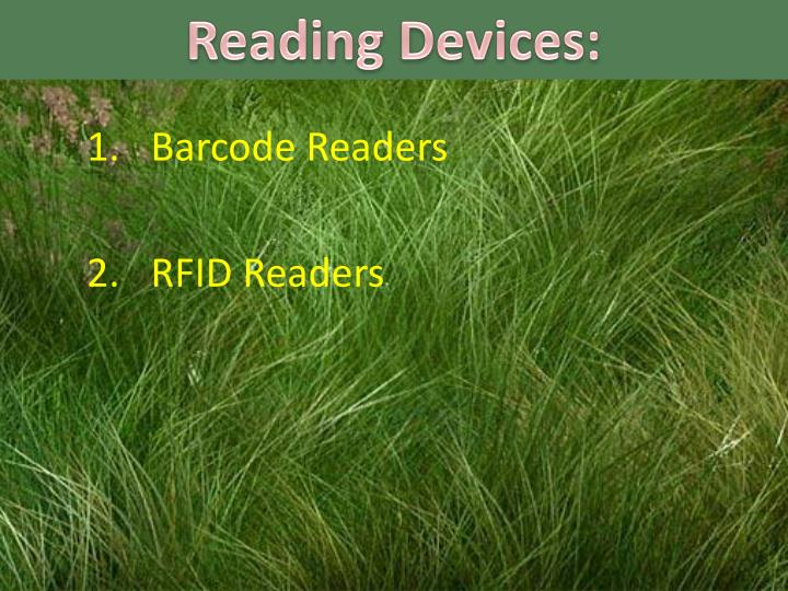 Reading Devices: