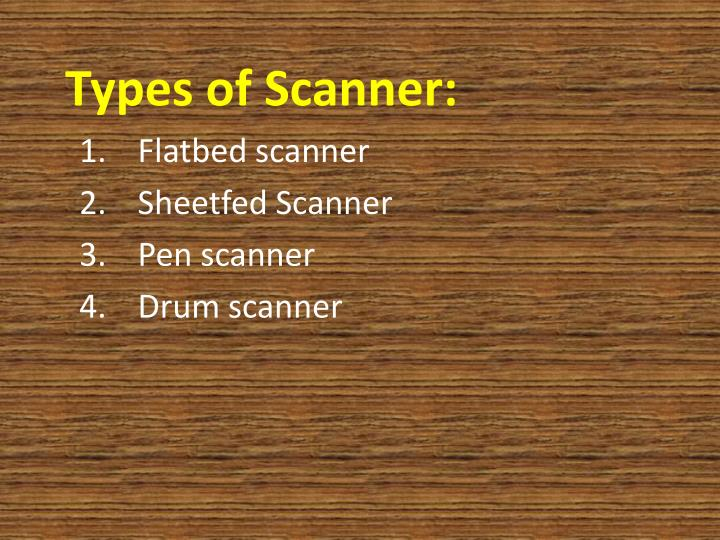 Types of Scanner: