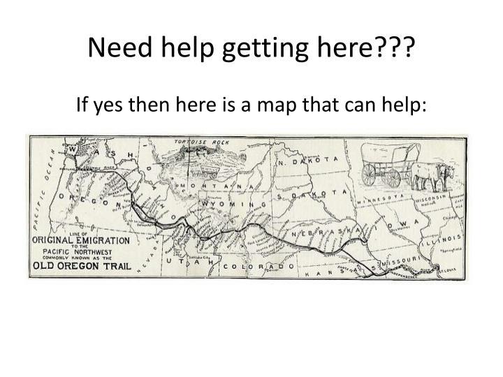 Need help getting here???