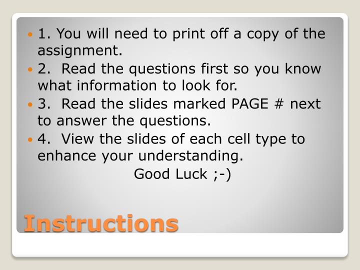 1. You will need to print off a copy of the assignment.