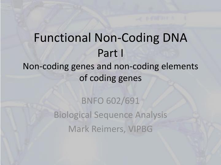 Functional non coding dna part i non coding genes and non coding elements of coding genes