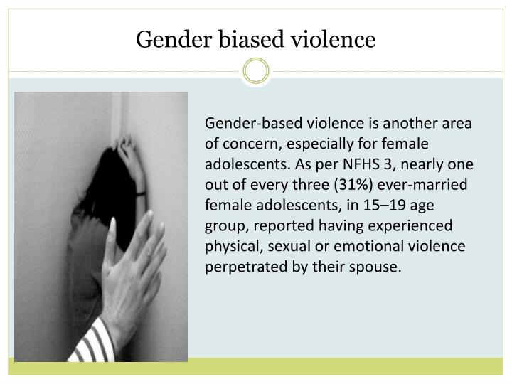 Gender biased violence