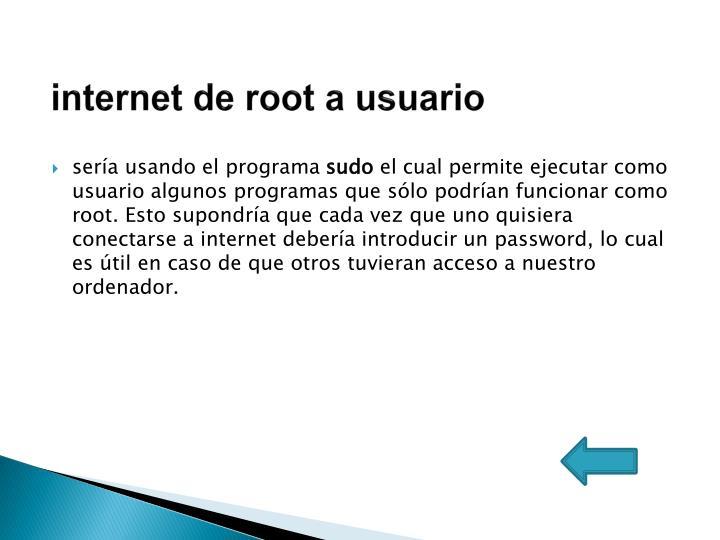 internet de root a usuario