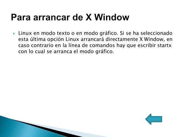 Para arrancar de X Window