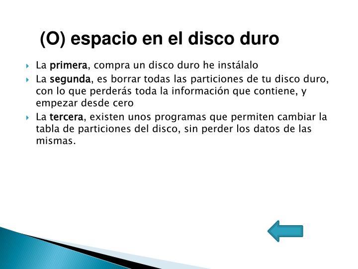 (O) espacio en el disco duro