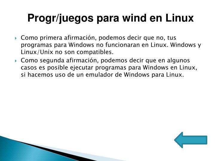 Progr/juegos para wind en Linux