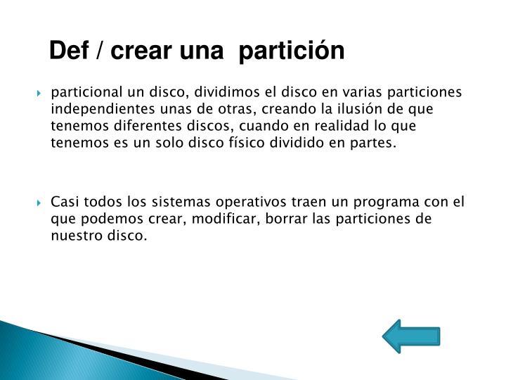 Def / crear una  partición