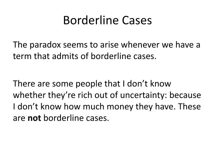 Borderline Cases