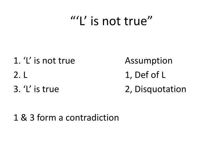 """""""'L' is not true"""""""