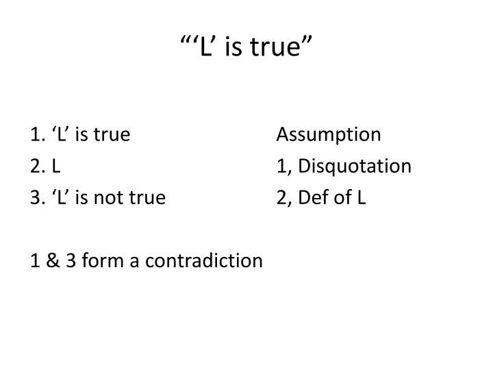 """""""'L' is true"""""""