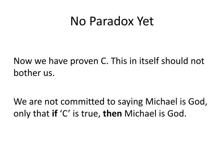 No Paradox Yet