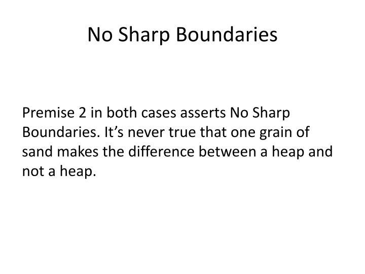 No Sharp Boundaries