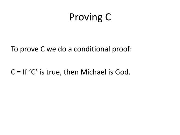 Proving C