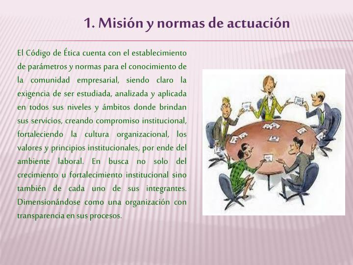 1. Misión y normas de actuación