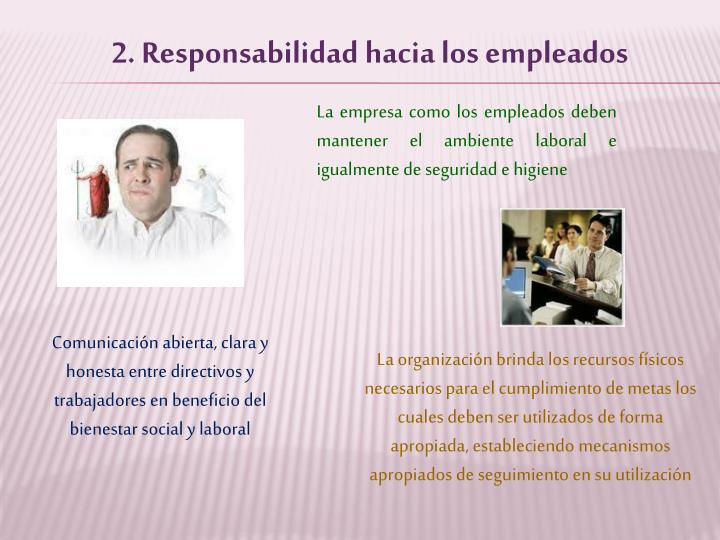 2. Responsabilidad hacia los empleados