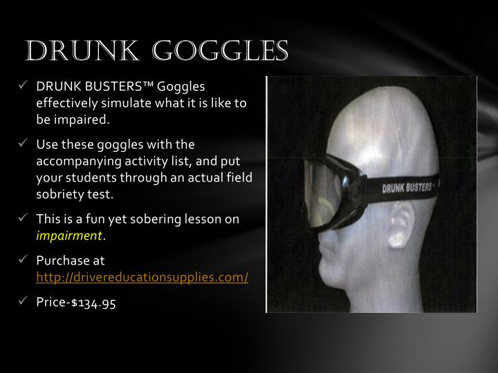 Drunk Goggles