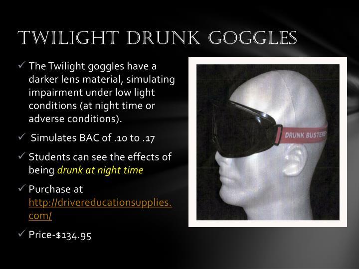 Twilight Drunk Goggles
