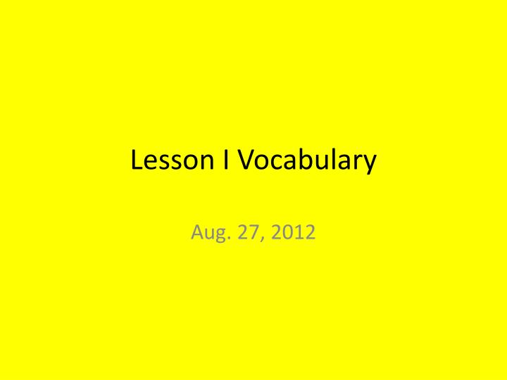Lesson i vocabulary