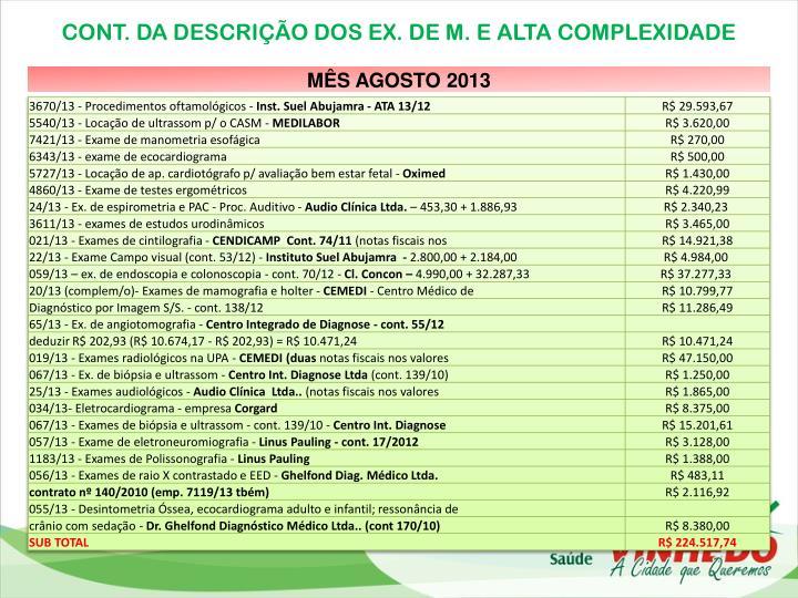 CONT. DA DESCRIÇÃO DOS EX. DE M. E ALTA COMPLEXIDADE