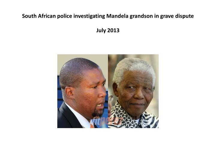 South African police investigating Mandela grandson in grave dispute