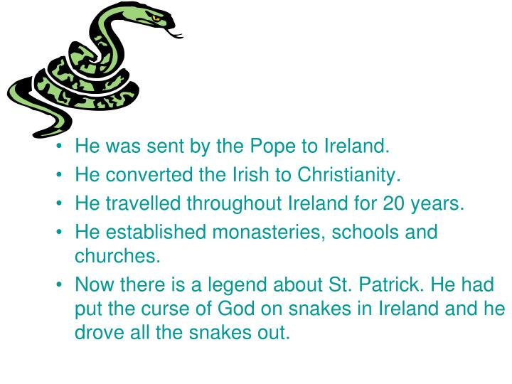 He was sent by the Pope to Ireland.