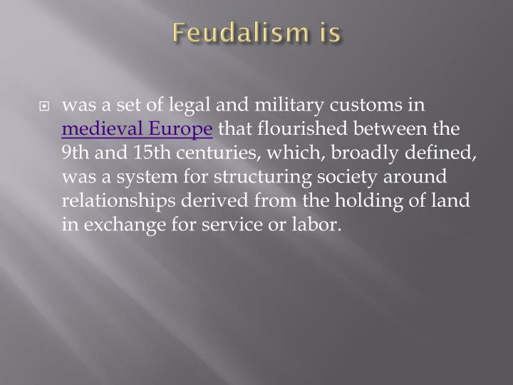 Feudalism is
