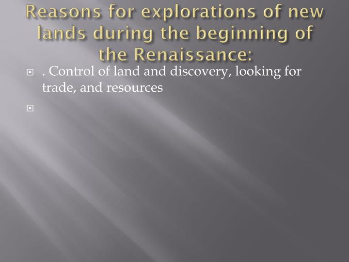 Reasons for explorations of new lands during the beginning of the